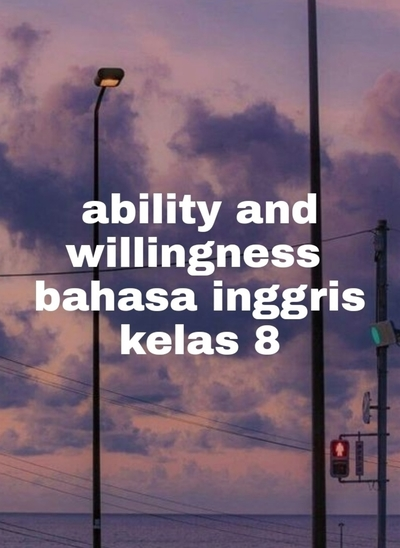 Ability and Willingness kelas 8