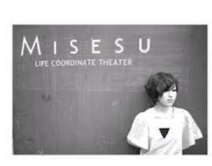 MISESU  LIFE COORDINATE THEATER