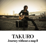 TAKURO 2ndソロアルバム「Journey without a map II」のアートワークを解禁&全曲試聴スタート!
