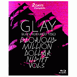 <Blu-ray>GLAY x HOKKAIDO 150 GLORIOUS MILLION DOLLAR NIGHT Vol.3 Blu-ray BOX