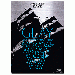 <DVD>GLAY x HOKKAIDO 150 GLORIOUS MILLION DOLLAR NIGHT Vol.3 DVD(DAY2)