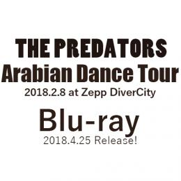 <Blu-ray>THE PREDATORS Arabian Dance Tour 2018.2.8 at Zepp DiverCity