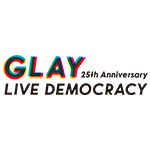 "GLAY 25th Anniversary ""LIVE DEMOCRACY"" 緊急アンケート受付決定!!"