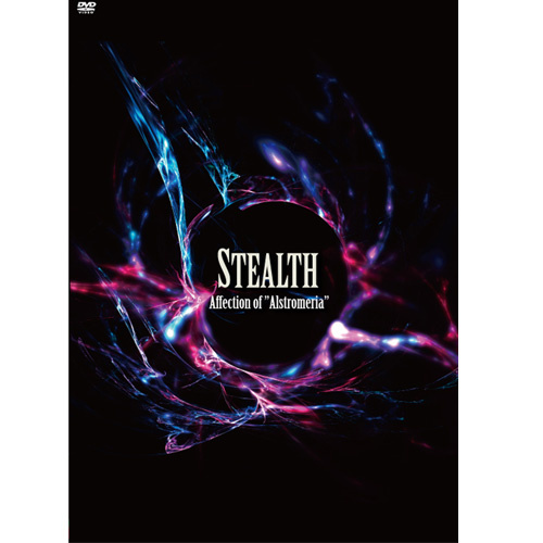 "STEALTH LIVE DVD [Affection of""Alstromeria""]"