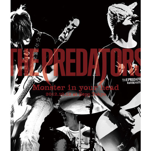 "<LIVE Blu-ray>THE PREDATORS ""Monster in your head"" 2012.10.12 at Zepp Tokyo"