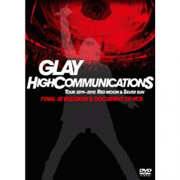 "<Blu-ray>GLAY HIGHCOMMUNICATIONS TOUR 2011-2012 ""RED MOON & SILVER SUN"" FINAL AT BUDOKAN & DOCUMENT OF HCS"