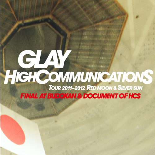 "<Hi-Res DATA LIVE音源>GLAY HIGHCOMMUNICATIONS TOUR 2011-2012 ""RED MOON & SILVER SUN"""