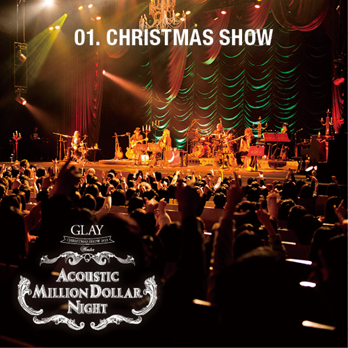 <Hi-Res DATA LIVE音源>GLAY CHRISTMAS SHOW 2013 winter〜ACOUSTIC MILLION DOLLAR NIGHT〜