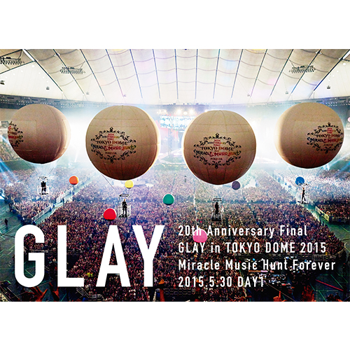 <DVD>20th Anniversary Final GLAY in TOKYO DOME 2015 Miracle Music Hunt Forever –STANDARD EDITION DAY1-