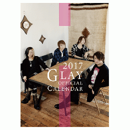 GLAY OFFICIAL CALENDAR 2017