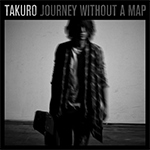 TAKURO『Journey without a map』全曲ダウンロード販売スタート!