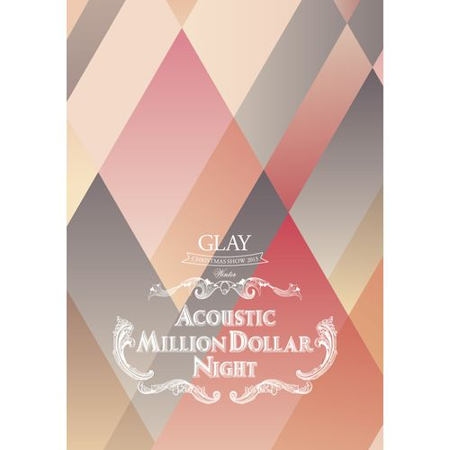 <MP3 DATA>GLAY MOBILE Presents 5th anniversary special GLAY CHRISTMAS SHOW 2013 winter ~ACOUSTIC MILLION DOLLAR NIGHT~