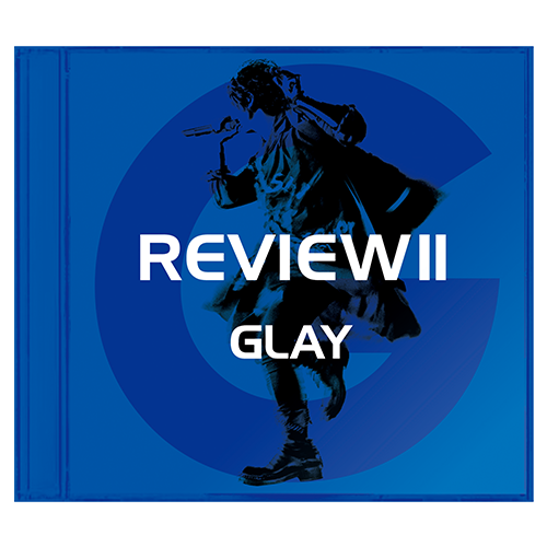 <4CD+Blu-ray>『REVIEWⅡ -BEST OF GLAY-』