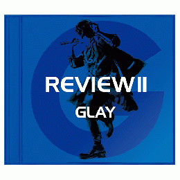 <CD Only(4枚組)>『REVIEWⅡ -BEST OF GLAY-』