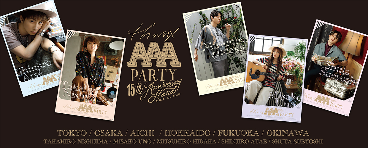 THANX AAA PARTY ~15th AnniversAry stAnd~