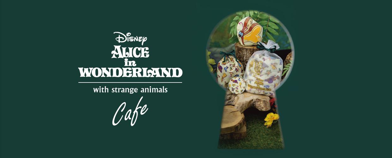 『Disney Alice in wonderland』with strange animals OH MY CAFE