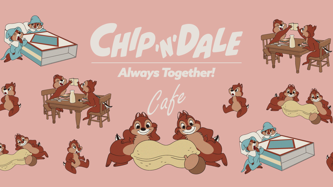 『Chip 'n' Dale』Always Together! OH MY CAFE