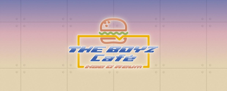 THE BOYZ CAFE [Hae O Reum]