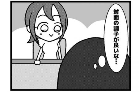 16本場 「対面の成せる業(わざ)」