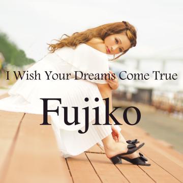 I Wish your Dreams come true