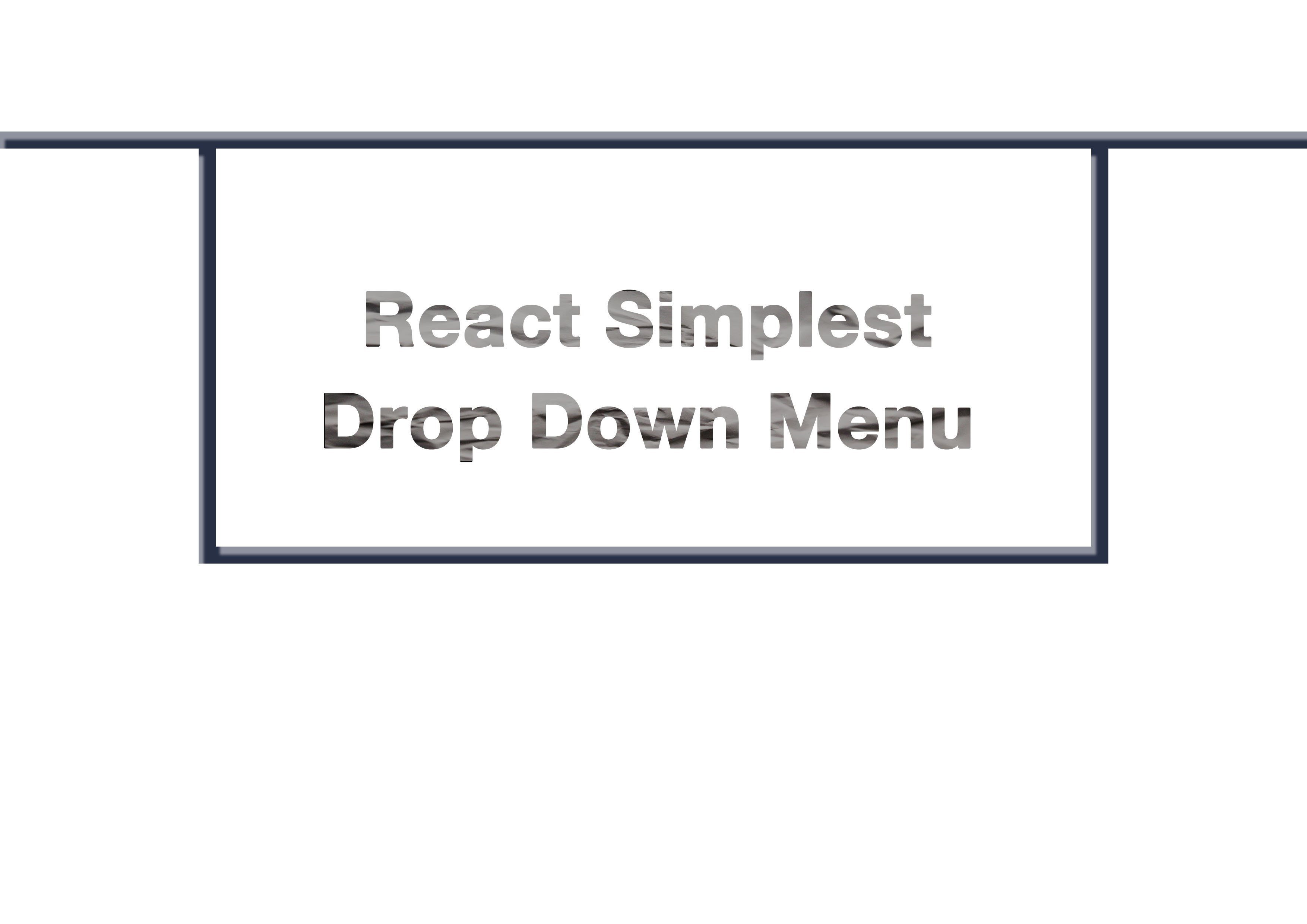 Create the simplest drop down menu in React – joppot