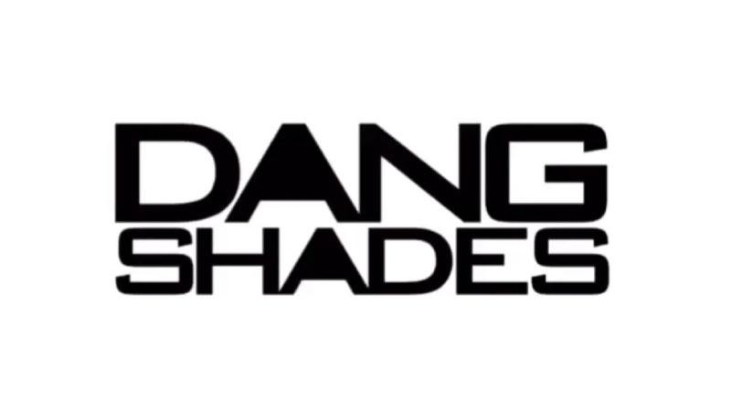 DANGSHADES
