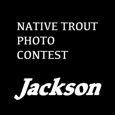 【Jackson】ネイティブトラウトフォトコンテスト