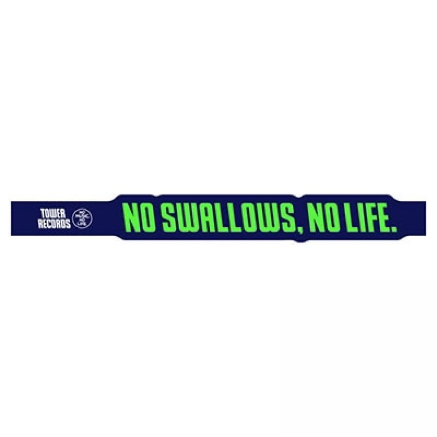 NO SWALLOWS, NO LIFE. 2020 ラバーバンド