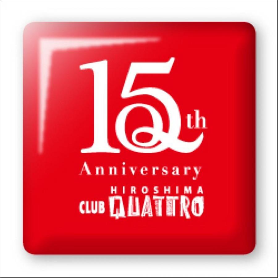 広島クラブクアトロ15周年記念...