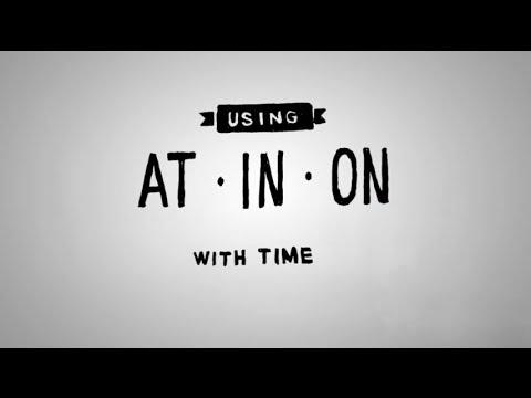 「超簡単!見て覚える前置詞」- AT, IN and ON Prepositions with Time