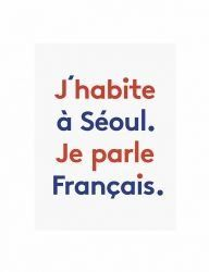 [UNE BONNE FILLE] I live in Seoul, I speak French Poster A3