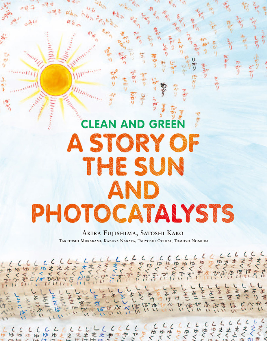 CLEAN AND GREEN : A STORY OF THE SUN AND PHOTOCATALYSTS