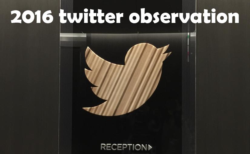 2016 twitter observation