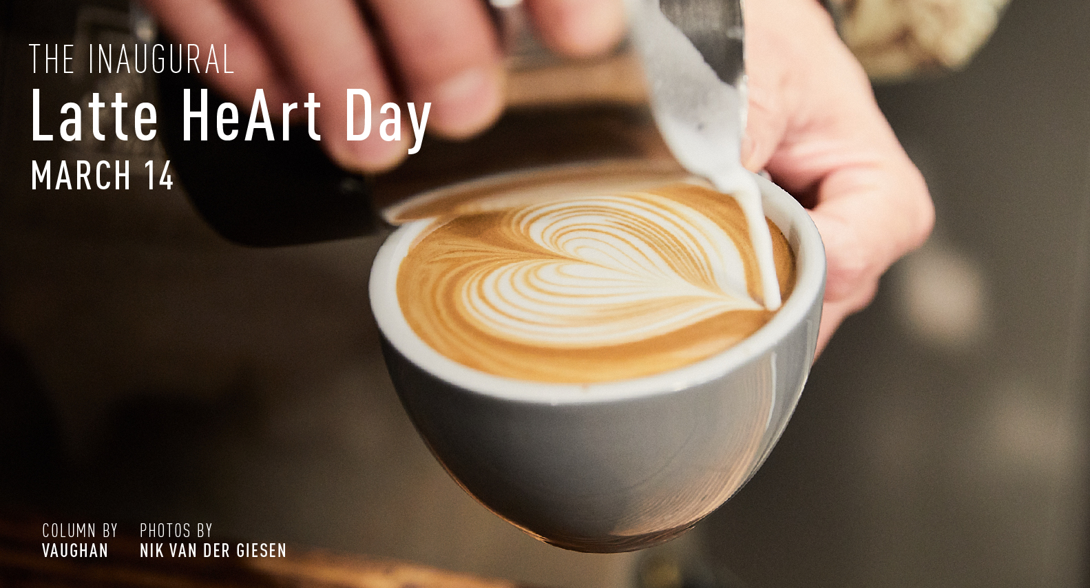THE INAUGURAL Latte HeArt Day