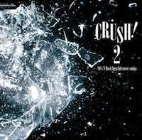 「CRUSH!2 -90s V-Rock best hit cover songs-」