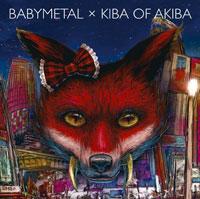 「BABYMETAL×キバオブアキバ」