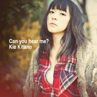 北乃きい「Can you hear me?」【CD+DVD 1】