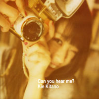 北乃きい「Can you hear me?」【CD+DVD 2】