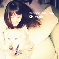 北乃きい「Can you hear me?」【CD】