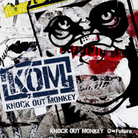 KNOCK OUT MONKEY「0 → Future」