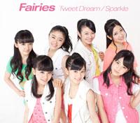 Fairies「Tweet Dream/Sparkle」