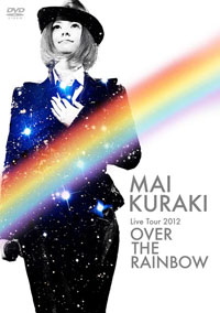 『Mai Kuraki Live Tour 2012 〜OVER THE RAINBOW〜』