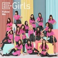 E-Girls「Follow Me」【CD+DVD】