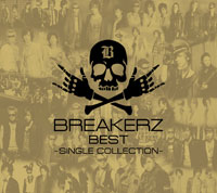 「BREAKERZ BEST~SINGLE COLLECTION~」【初回限定盤B:CD2枚+特典CD1枚】