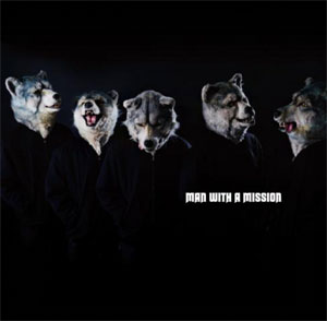 MAN WITH A MISSION『MAN WITH A MISSION』