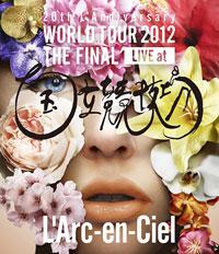 Blu-ray「20th LAnniversary WORLD TOUR 2012 THE FINAL LIVE at 国立競技場」通常盤