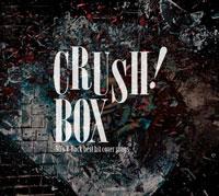 「CRUSH! BOX -90s V-Rock best hit cover songs-」