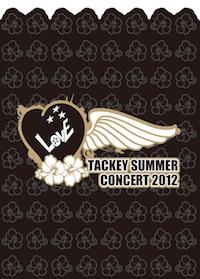 "「TACKEY SUMMER ""LOVE"" CONCERT 2012」"