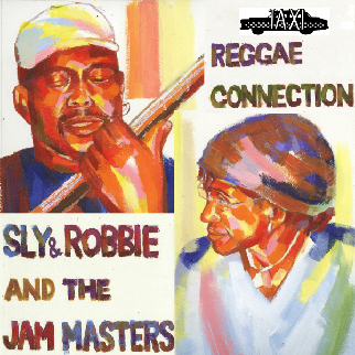 SLY&ROBBIE and THE JAM MASTERS「REGGAE CONNECTION」
