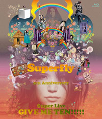 Blu-ray「Superfly 5th Anniversary Super Live『GIVE ME TEN!!!!!』」